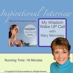My Wisdom Wake UP Call (R) Inspirational Interview