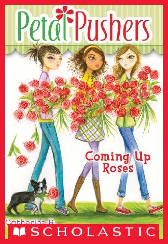 (Petal Pushers #4: Coming Up Roses)