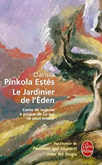 Le Jardinier de l'Eden par Pinkola Estés