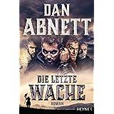 Die letzte Wache: Roman (German Edition)