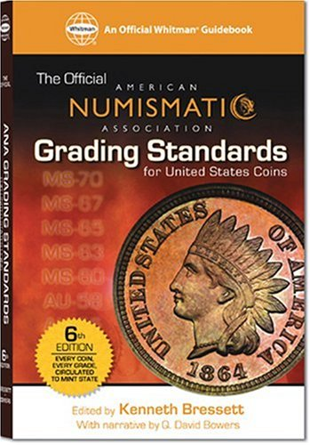 The Official American Numismati Association Grading Standards For United States Coins (Official American Numismatic Association Grading Standards for United States Coins)