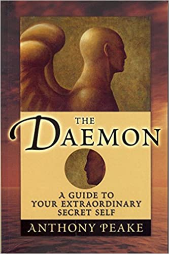 The daemon a guide to your extraordinary secret self anthony peake the daemon a guide to your extraordinary secret self anthony peake 9781848377219 amazon books sciox Gallery
