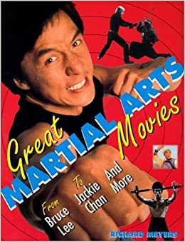 Great Martial Arts Movies From Bruce Lee To Jackie Chan And More Citadel Film By Richard Meyers 2001 01 01 Books