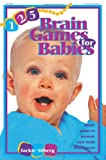 125 Brain Games for Babies, Jackie Silberg, 0876591993