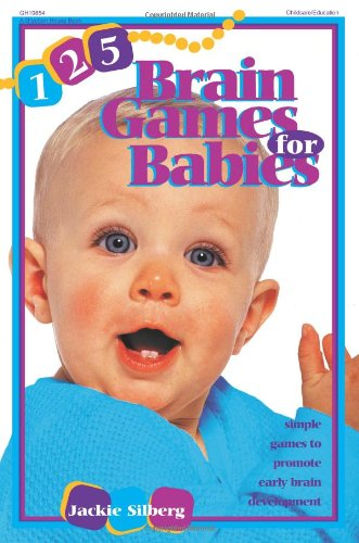 125 brain games for babies simple games to promote early 読書メーター