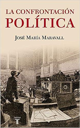 Descarga gratuita de audio e libros. LA CONFRONTACION POLITICA. EL PELIGRO DE LOS IDEALES (HISTORIA) in Spanish PDF iBook 8430606726