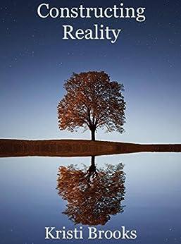 Constructing Reality by [Brooks, Kristi]