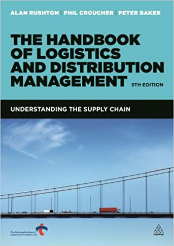 Lovely The Handbook Of Logistics And Distribution Management: Understanding The  Supply Chain: Alan Rushton, Phil Croucher, Dr Peter Baker: 9780749466275:  ...