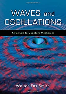 Quantum physics a fundamental approach to modern physics john waves and oscillations a prelude to quantum mechanics fandeluxe Images