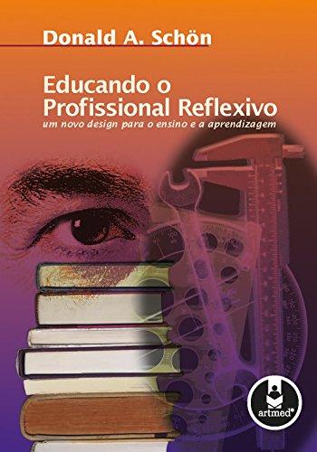 Educando o profissional reflexivo