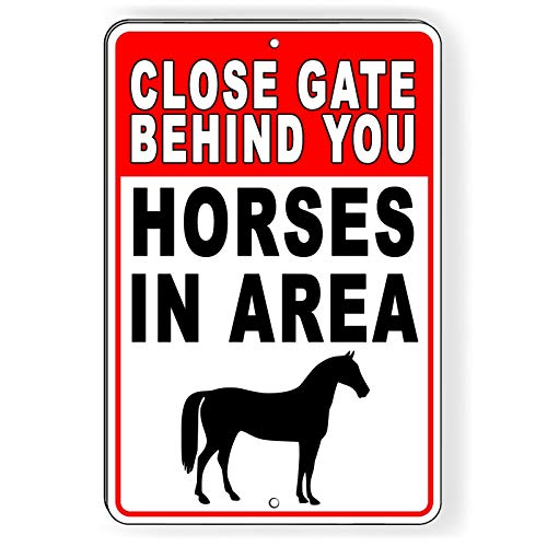Horses Behind Sign - Dozili Close Gate Behind You Horses in Area Metal Sign Fence SMF