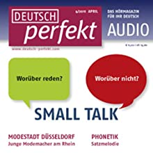 Deutsch perfekt Audio - Small Talk. 4/2011 Audiobook by  div. Narrated by  div.