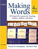 img - for Making Words Fourth Grade: 50 Hands-On Lessons for Teaching Prefixes, Suffixes, and Roots book / textbook / text book