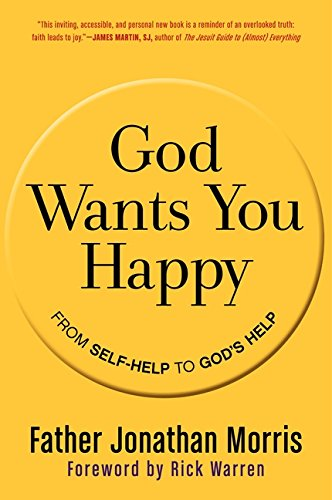 God Wants You Happy: From Self-Help to God's Help PDF