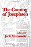 The Coming of Josephson, Jack Markowitz, 1495400174
