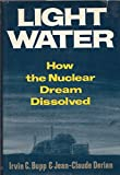 img - for Light Water How the Nuclear Dream Dissolved book / textbook / text book