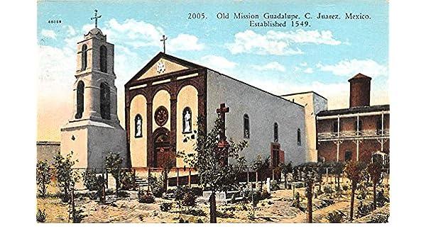 Old Mission Guadalupe C Juarez Mexico Postcard Tarjeta ...