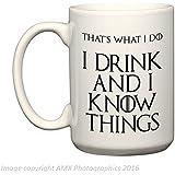 I Drink and I Know Things (That's What I Do) - Game of Thrones - Große 15 Unze EL GRANDE - Lustig Hochwertigen Kaffee Tee Tasse Becher