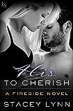 His to Cherish: A Fireside Novel