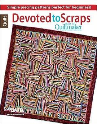 Devoted to Scraps( Best of Quiltmaker)[DEVOTED TO SCRAPS]