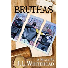 Bruthas - The Final Chapter (Bruthas Two Part Series Book 2)