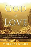 God of Love: A Guide to the Heart of