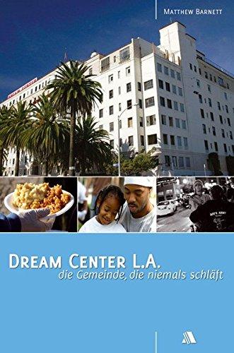 Dream Center L.A.: Die Gemeinde, die niemals schläft