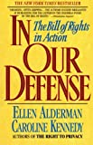 In Our Defense: The Bill of Rights in Action, Ellen Alderman, Caroline Kennedy, 0380717204