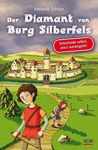 Der Diamant von Burg Silberfels: Entscheide selbst, wie´s weitergeht!