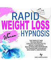 Rapid Weight Loss Hypnosis for Women: The Simplest Way to Lose Weight. Exploits Psychology to Boost Confidence, Self-Esteem and Motivation to Transform Your Body. Mini Habits   Meditation
