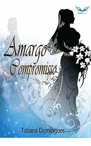 Amargo Compromisso (Duologia Compromisso Livro 1)