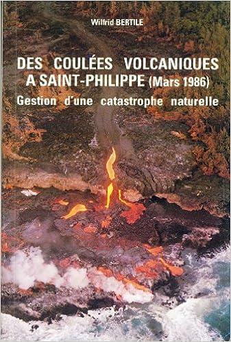 livre pdf gratuit télécharger Des Coulées volcaniques à Saint-Philippe de la Réunion mars 1986, gestion d'une catastrophe naturelle
