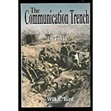 The communication trench: Anecdotes & statistics from the great war, 1914-1918