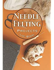 Needle Felting Projects Log Book: Notebook to be filled in to keep all your projects and creations in needle felting⎪50 pre-formatted forms⎪large size ⎪7 x 10 inches