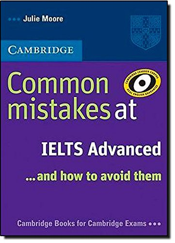 Common Mistakes at IELTS Advanced: And How to Avoid Them