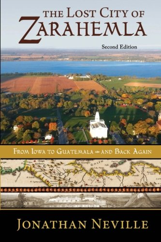 The Lost City of Zarahemla: From Iowa to Guatemala and Back Again ebook