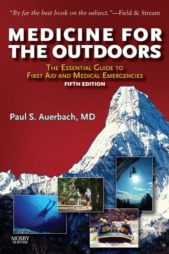 - Medicine for the Outdoors E-Book: The Essential Guide to Emergency Medical Procedures and First Aid (Medicine for the Outdoors: The Essential Guide to First Aid &)
