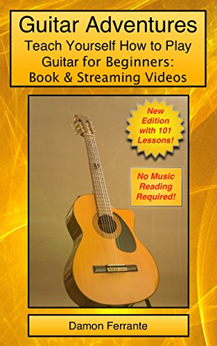 Guitar Adventures: Fun, Informative, and Step-By-Step Lesson Guide, Beginner & Intermediate Levels...