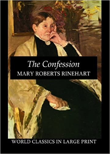 The Confession (World Classics in Large Print) by Mary Roberts Rinehart (2004-09-30)