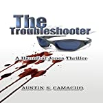 The Troubleshooter: Hannibal Jones Mystery Series | Austin S. Camacho