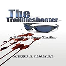 The Troubleshooter: Hannibal Jones Mystery Series Audiobook by Austin S. Camacho Narrated by Justin Joseph