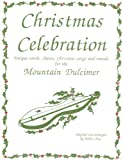 img - for Christmas Celebration, Unique Carols, Chants, Christmas Songs and Rounds for the Mountain Dulcimer book / textbook / text book