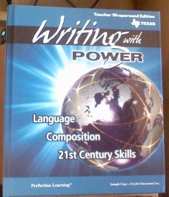 Writing with Power Texas Language Composition 21st Century Skills (Teacher Wraparound Edition, Texas, Grade 6) PDF