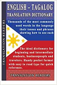English Tagalog Translation Dictionary And Phrasebook Readers Translation 9781495425967 Amazon Com Books