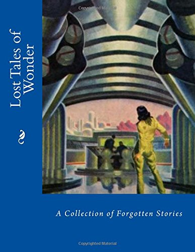Lost Tales of Wonder: A Collection of Forgotten Stories