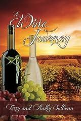 A Wine Journey by Terry Sullivan (2012-11-09) Mass Market Paperback