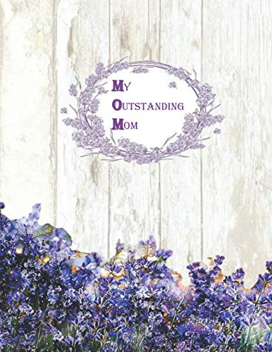 MY OUTSTANDING MOM: Recipe Book Shabby Chic Hygge Rustic wood Lavender flowers Blank Cookbook XXL size (8.5 x 11) Recipe Journal & Organizer to write in (Recipe keeper) ()