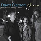 Break by Dawn Clement (2008-03-18)