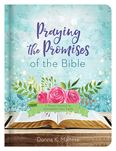 - Praying the Promises of the Bible: A Prayer Journal to Strengthen Your Faith