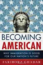 Becoming American: Why Immigration Is Good for Our Nation's Future